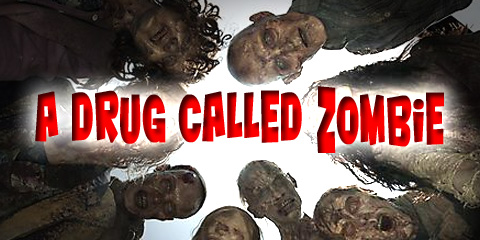 A Drug called Zombie